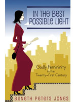 In The Best Possible Light:  Godly Feminity In The 21st Century